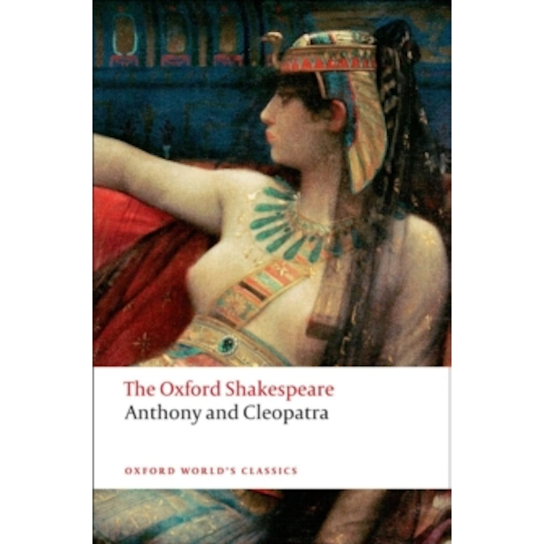 Anthony and Cleopatra: The Oxford Shakespeare by William Shakespeare (Paperback, 2008)