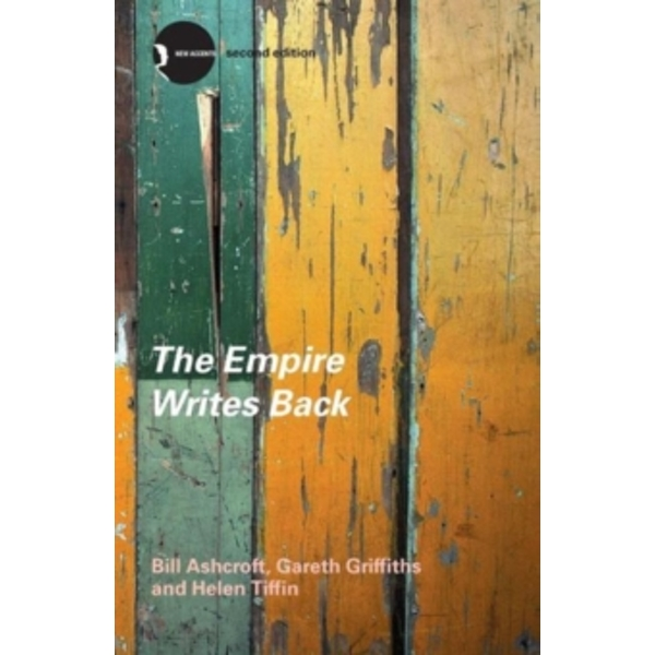The Empire Writes Back: Theory and Practice in Post-Colonial Literatures by Gareth Griffiths, Bill Ashcroft, Helen Tiffin (Paperback, 2002)