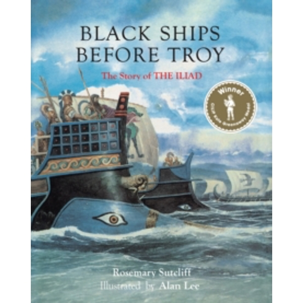 Black Ships Before Troy by Rosemary Sutcliff (Hardback, 2017)