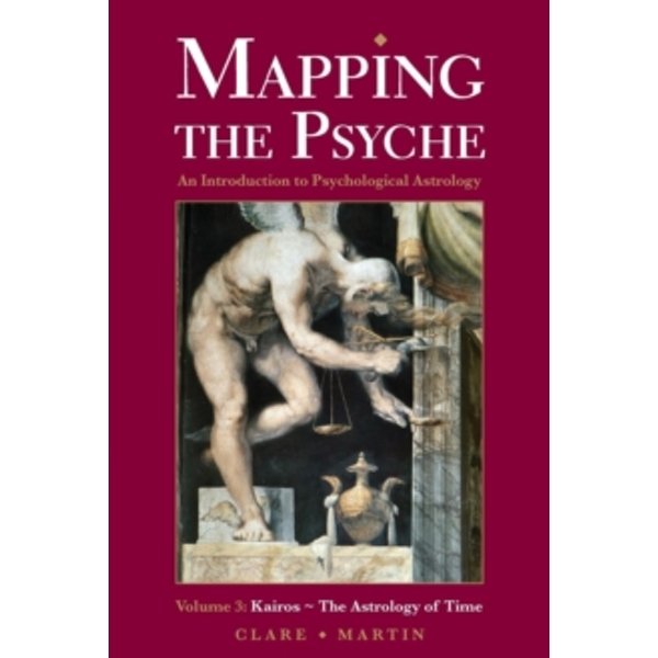 Mapping the Psyche : Kairos - The Astrology of Time Volume 3 : 3