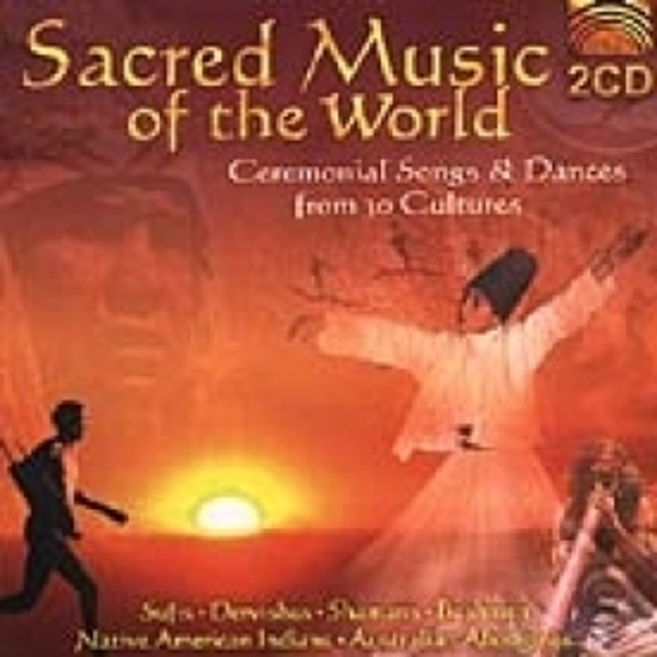 Sacred Music Of The World Ceremonial Songs & Dances From 30 Cultures CD