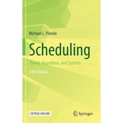 Scheduling: Theory, Algorithms, and Systems by Michael L. Pinedo (Hardback, 2016)