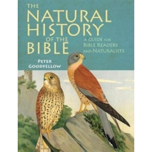 The Natural History of the Bible : A Guide for Bible Readers and Naturalists