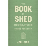 The Book of Shed by Joel Bird (Hardback, 2017)