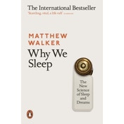 Why We Sleep The Science of Sleep and Dreams by Matthew Walker (Paperback, 2018)