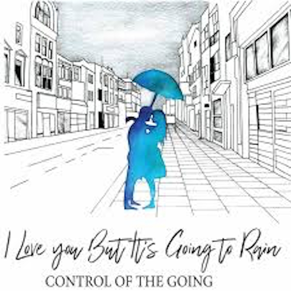 Control Of The Going ‎– I Love You But It's Going To Rain Vinyl