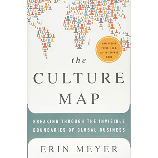 The Culture Map: Breaking Through the Invisible Boundaries of Global Business by Erin Meyer (Hardback, 2014)