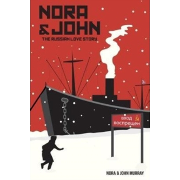 Nora & John : The Russian Love Story