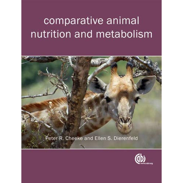 Comparative Animal Nutrition and Metaboli by Ellen Dierenfeld, Peter Robert Cheeke (Paperback, 2010)