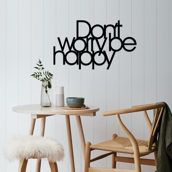 Dont Worry Be Happy - Black Black Decorative Metal Wall Accessory