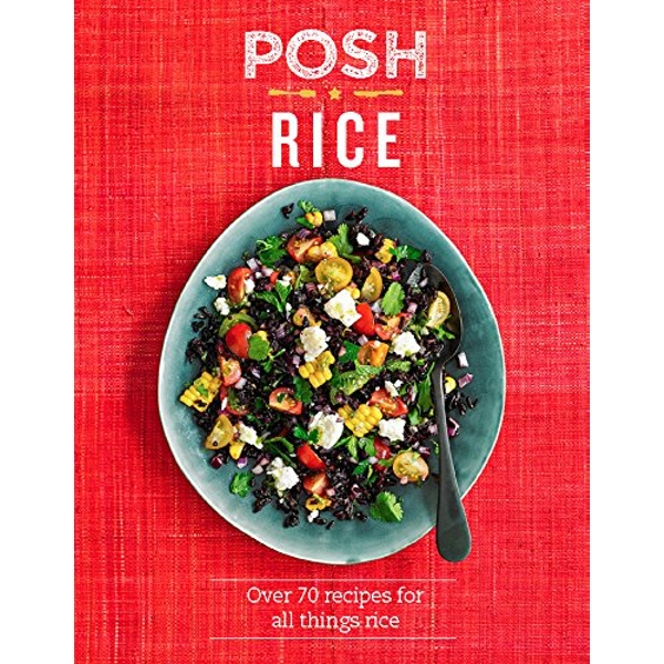 Posh Rice: Over 70 Recipes for All Things Rice by Emily Kydd (Hardback, 2017)