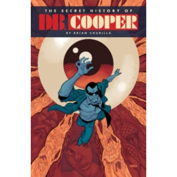 The Secret History of D.B. Cooper HC