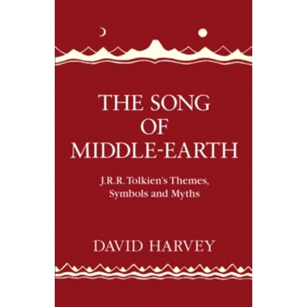 The Song of Middle-earth : J. R. R. Tolkien's Themes, Symbols and Myths