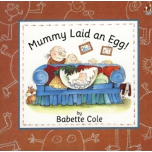 Mummy Laid An Egg! by Babette Cole (Paperback, 1995)
