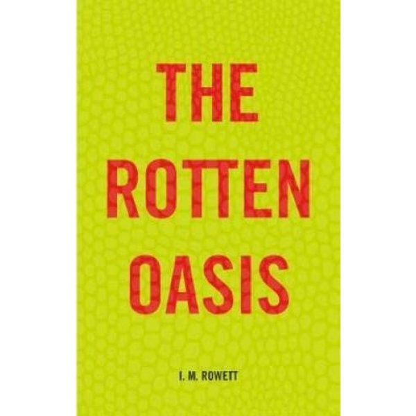 The Rotten Oasis  2018 Paperback / softback