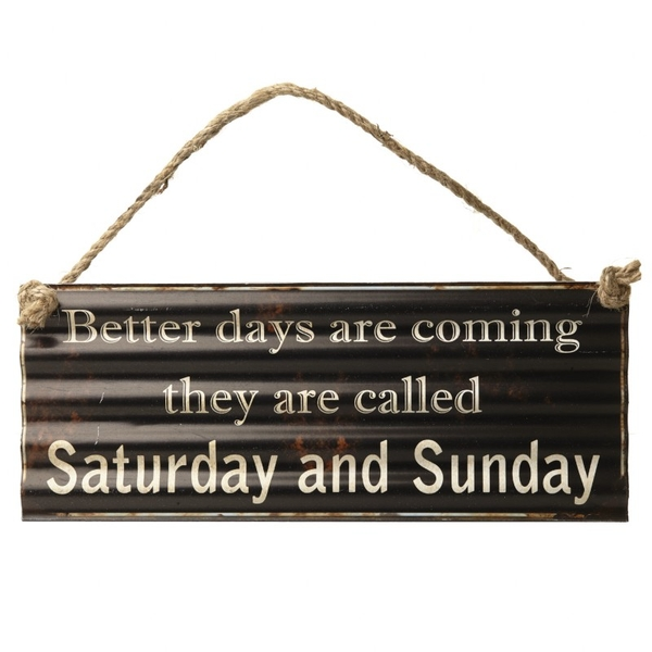 Better Days Are Coming' Sign By Heaven Sends
