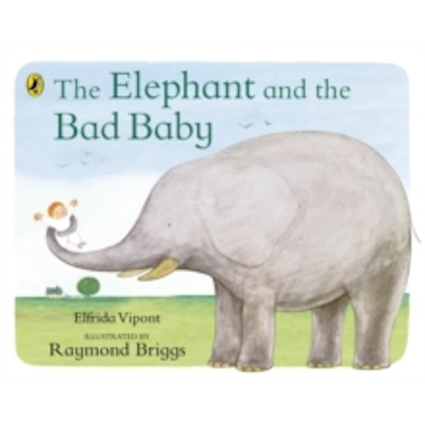 The Elephant and the Bad Baby by Raymond Briggs, Elfrida Vipont (Paperback, 1971)