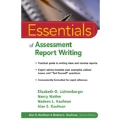 Essentials of Assessment Report Writing by Nadeen L. Kaufman, Nancy Mather, Alan S. Kaufman, Elizabeth O. Lichtenberger (Paperback, 2004)