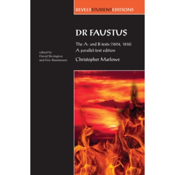 Dr Faustus: the A- and B- Texts (1604, 1616) : A Parallel-Text Edition