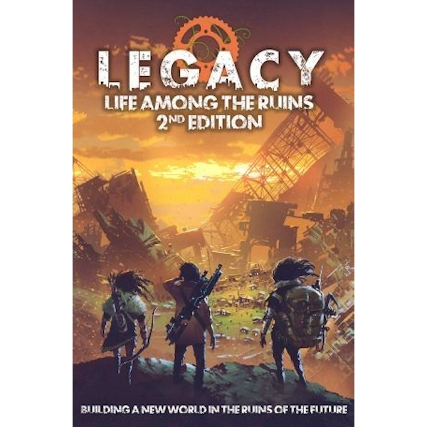 Legacy: Life Among the Ruins RPG 2nd Ed Core Rulebook