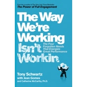 The Way We're Working Isn't Working by Tony Schwartz, Catherine McCarthy, Jean Gomes (Paperback, 2016)