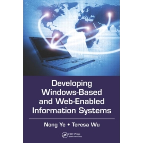 Developing Windows-Based and Web-Enabled Information Systems