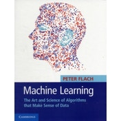 Machine Learning : The Art and Science of Algorithms that Make Sense of Data