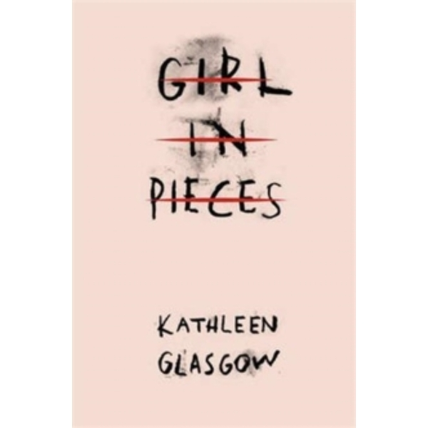 Girl in Pieces by Kathleen Glasgow (Paperback, 2016)