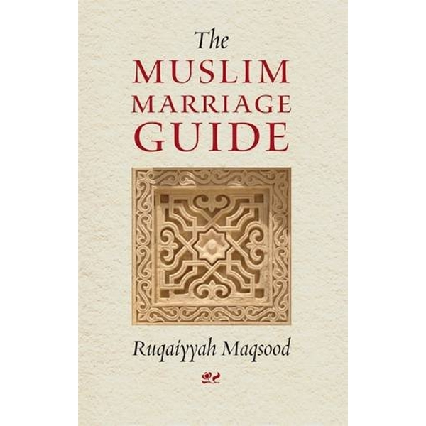 The Muslim Marriage Guide by Ruqaiyyah Waris Maqsood (Paperback, 1995)