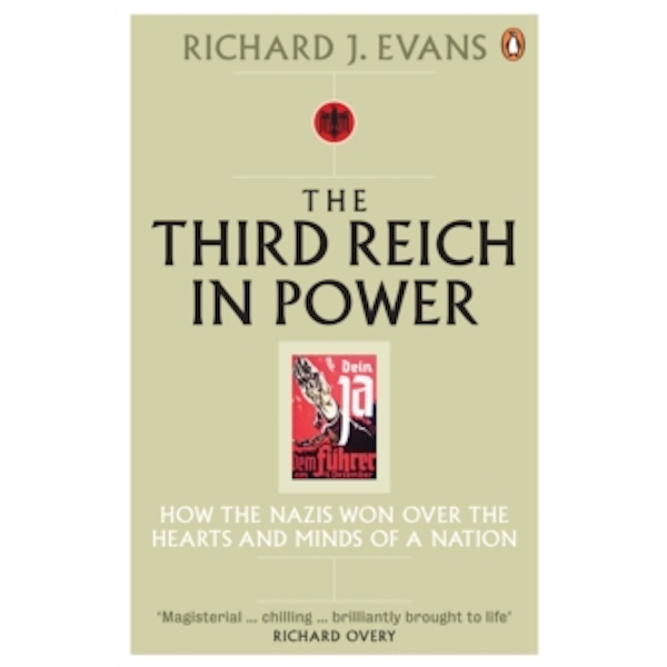 The Third Reich in Power, 1933 - 1939: How the Nazis Won Over the Hearts and Minds of a Nation by Richard J. Evans (Paperback, 2006)