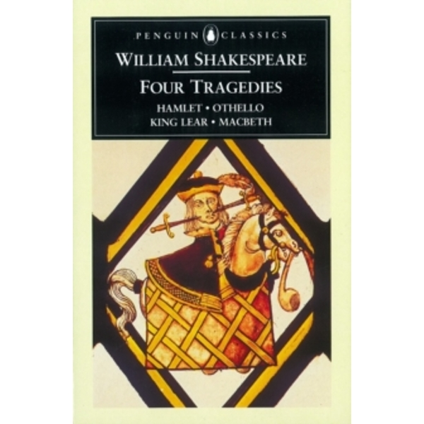 Four Tragedies: Hamlet, Othello, King Lear, Macbeth by William Shakespeare (Paperback, 1994)