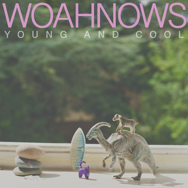 Woahnows - Young and Cool Vinyl