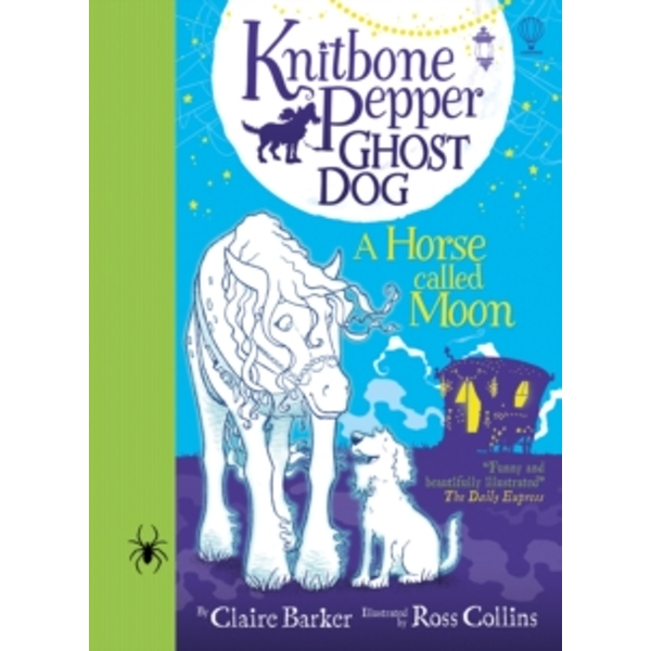 Knitbone Pepper : Ghost Dog and a Horse called Moon : 03