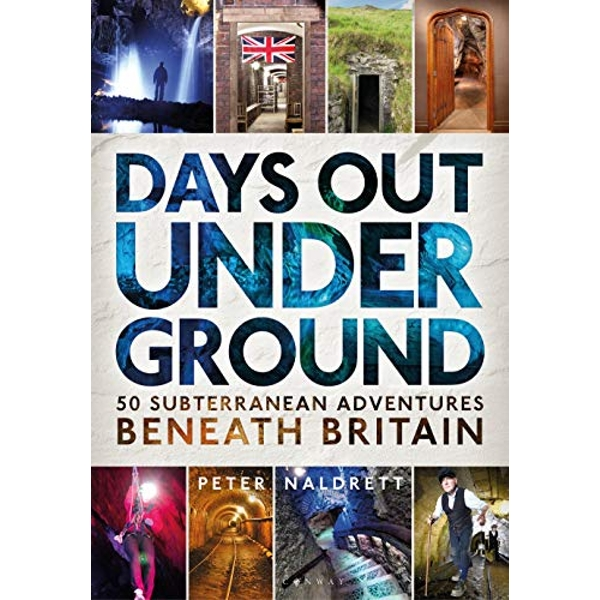 Days Out Underground 50 subterranean adventures beneath Britain Paperback / softback 2019