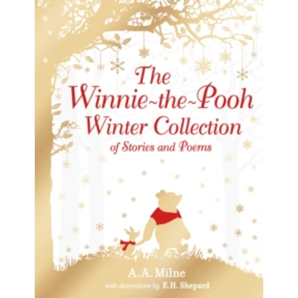 Winnie-the-Pooh: The Winnie-the-Pooh Winter Collection of Stories and Poems