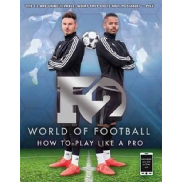 F2 World of Football : How to Play Like a Pro