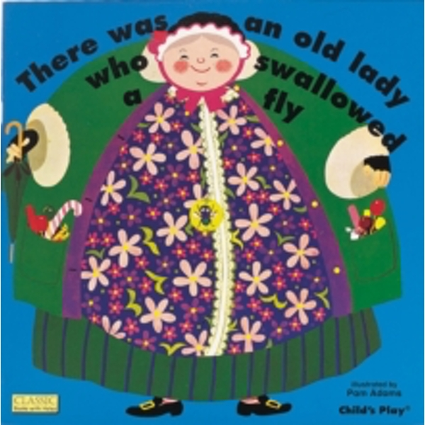 There Was an Old Lady Who Swallowed a Fly by Child's Play International Ltd (Board book, 2000)