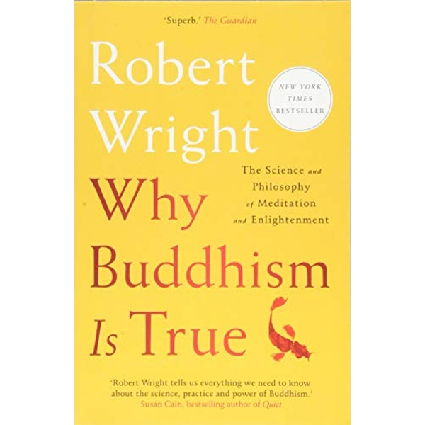Why Buddhism Is True The Science and Philosophy of Meditation and Enlightenment Paperback / softback 2018