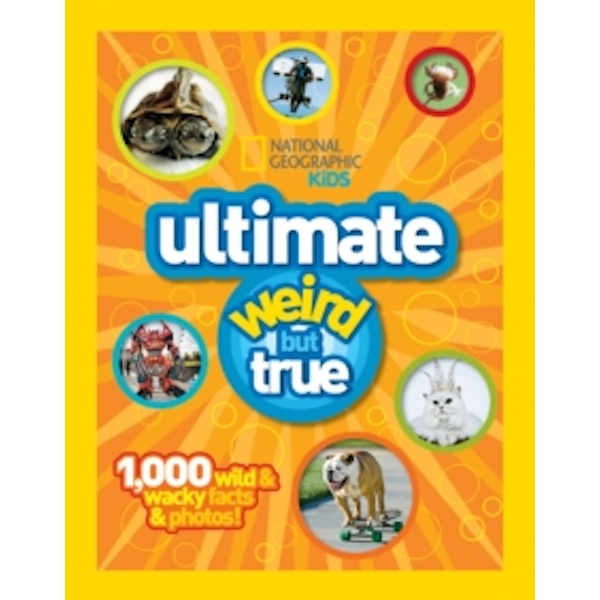National Geographic Kids Ultimate Weird but True: 1,000 Wild & Wacky Facts and Photos by National Geographic (Hardback, 2011)