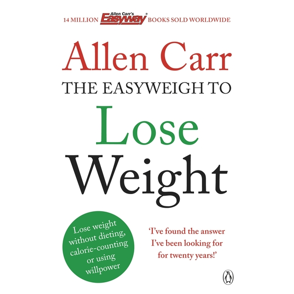 Allen Carr's Easyweigh to Lose Weight by Allen Carr (Paperback, 2013)
