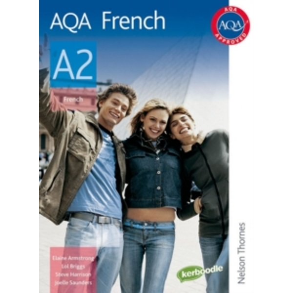 AQA A2 French Student Book by Elaine Armstrong, Joelle Saunders, Lawrence Briggs, Steve Harrison (Paperback, 2009)