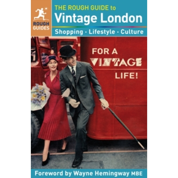 The Rough Guide to Vintage London by Emily Bick, Lara Kavanagh, Nicholas Jones, Rough Guides, Samantha Cook, Francis Ambler (Paperback, 2013)