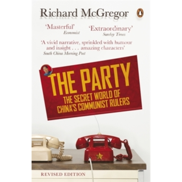 The Party: The Secret World of China's Communist Rulers by Richard McGregor (Paperback, 2012)