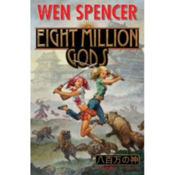Eight Million Gods by Wen Spencer (Hardback, 2013)