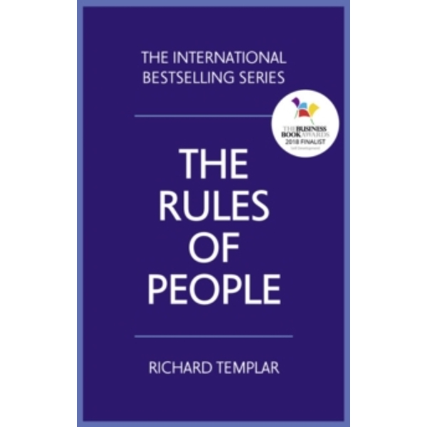The Rules of People : A personal code for getting the best from everyone