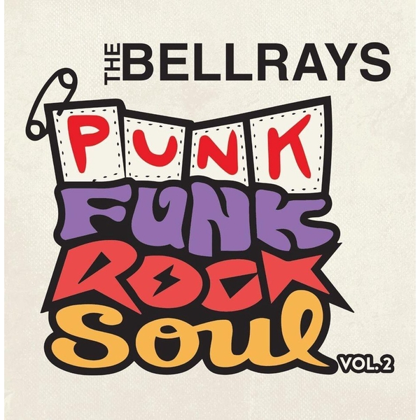 The Bellrays ‎– Punk Funk Rock Soul Vol. 2 Vinyl