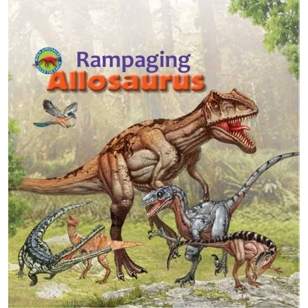 Rampaging Allosaurus by Tortoise Dreaming (Paperback, 2016)