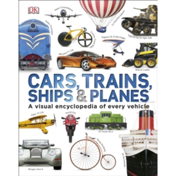 Cars Trains Ships and Planes by DK (Hardback, 2015)