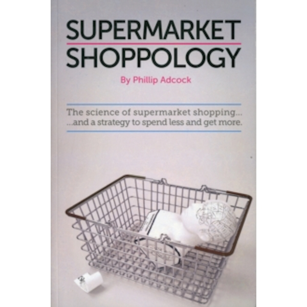 Shoppology : The Science of Supermarket Shopping (Paperback, 2011)