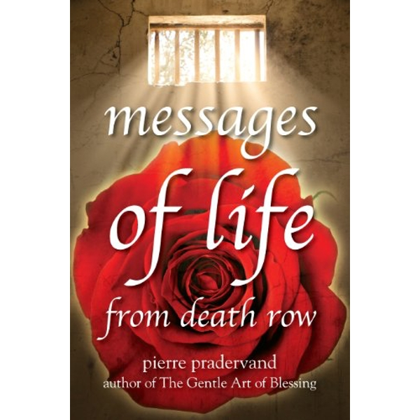Messages of Life from Death Row by Pierre Pradervand (Paperback, 2010)